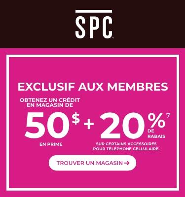 Offre exclusive pour les membres SPC. Obtenez un crédit de 50 $ en magasin et 20 % de rabais sur certains accessoires pour téléphones cellulaire.